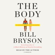 The Body - A Guide for Occupants audiobook by Bill Bryson