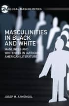 Masculinities in Black and White ebook by J. Armengol