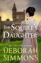 The Squire's Daughter ebook by Deborah Simmons