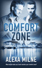 Comfort Zone ebook by Alexa Milne