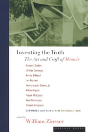 Inventing the Truth - The Art and Craft of Memoir ebook by William Zinsser