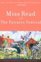 The Fairacre Festival - A Novel ebook by Miss Read