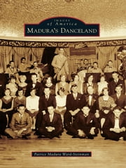 Madura's Danceland ebook by Patrice Madura Ward-Steinman