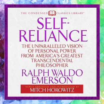 Self-Reliance - The Unparalleled Vision of Personal Power from America's Greatest Transcendental Philosopher audiolibro by Ralph Waldo Emerson,Mitch Horowitz