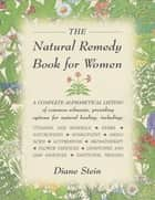 The Natural Remedy Book for Women ebook by Diane Stein, Amy Sibiga