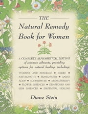 The Natural Remedy Book for Women ebook by Diane Stein,Amy Sibiga