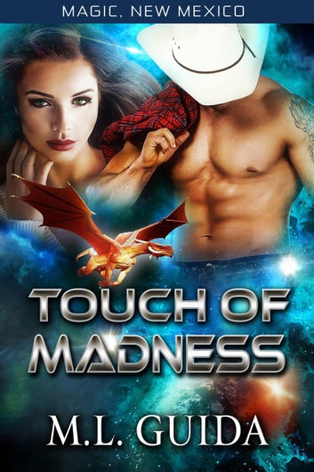 Touch of Madness - Magic New Mexico, #6 ebook by M.L. Guida