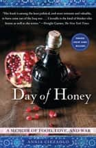 Day of Honey ebook by Annia Ciezadlo