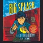 The Big Splash audiobook by Jack D. Ferraiolo, Sean Schemmel