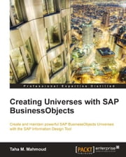 Creating Universes with SAP BusinessObjects ebook by Taha M. Mahmoud
