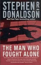 The Man Who Fought Alone ebook by Stephen R. Donaldson