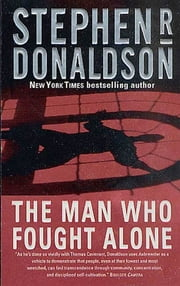 The Man Who Fought Alone - A Mick Axbrewder Mystery ebook by Stephen R. Donaldson
