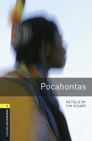 Pocahontas Level 1 Oxford Bookworms Library ebook by Tim Vicary
