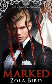 Marked: A Royal Bear Wedding - Alpha Clans, #2 ebook by Zola Bird