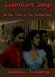 Literature Help: In the Time of the Butterflies ebook by Students' Academy