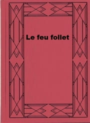 Le feu follet ebook by Pierre Drieu la Rochelle
