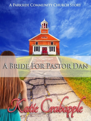 A Bride for Pastor Dan ebook by Katie Crabapple