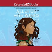 All of Us with Wings audiobook by Michelle Ruiz Keil