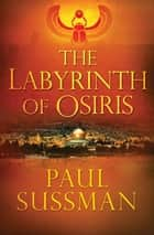 The Labyrinth of Osiris ebook by