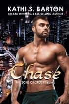 Chase - The Sons of Crosby ebook by