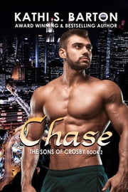 Chase - The Sons of Crosby ebook by Kathi S. Barton