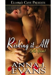 Risking It All ebook by Anna J. Evans