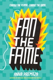 Fan the Fame ebook by Anna Priemaza
