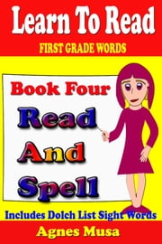 Book Four Read And Spell First Grade Words ebook by Agnes Musa
