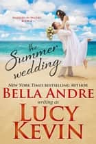 The Summer Wedding (Married in Malibu, Book 2) ebook by
