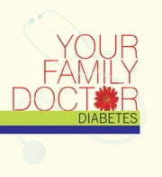 Your Family Doctor Diabetes - Diagnosis and Prevention - Medicines - Self-management ebook by Dr Vinod Wadhwa