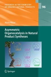 Asymmetric Organocatalysis in Natural Product Syntheses ebook by Mario Waser