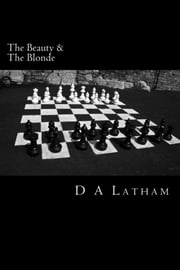 The Beauty and the Blonde ebook by D A Latham