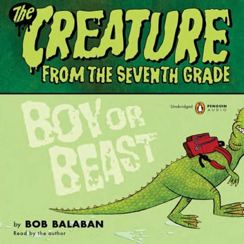 Boy or Beast audiobook by Bob Balaban