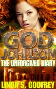 God Johnson - The Unforgiven Diary of the Disciple of a Lesser God ebook by Linda Godfrey