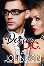 Desire in D.C. ebook by Cat Johnson