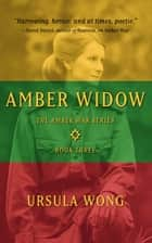 Amber Widow ebook by Ursula Wong