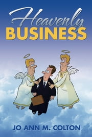 Heavenly Business ebook by Jo Ann M. Colton
