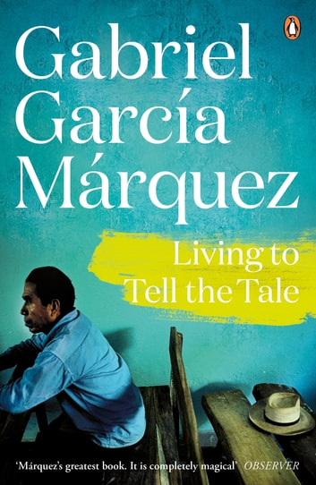 Living to Tell the Tale ebook by Gabriel Garcia Marquez