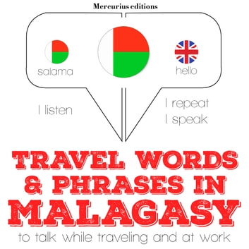 "Travel words and phrases in Malagasy - ""Listen, Repeat, Speak"" language learning course audiobook by JM Gardner"