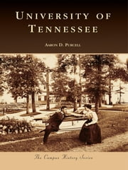 University of Tennessee ebook by Aaron D. Purcell