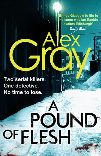 A Pound Of Flesh - Book 9 in the Sunday Times bestselling detective series ebook by Alex Gray