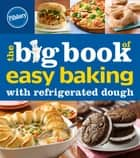 Pillsbury The Big Book of Easy Baking with Refrigerated Dough ebook by Pillsbury Editors