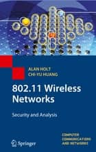 802.11 Wireless Networks ebook by Alan Holt,Chi-Yu Huang