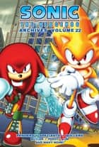 Sonic the Hedgehog Archives 22 ebook by Sonic Scribes