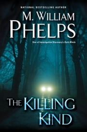 The Killing Kind ebook by M. William Phelps