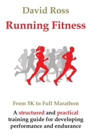 Running Fitness - From 5K to Full Marathon ebook by David Ross