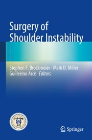 Surgery of Shoulder Instability ebook by Stephen F. Brockmeier,Mark D. Miller,Guillermo Arce