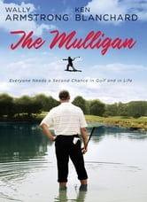 The Mulligan - A Parable of Second Chances ebook by Wally Armstrong