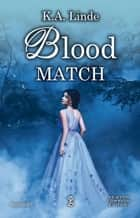 Blood Match ebook by K.A. Linde