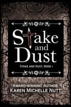 Stake and Dust, Book 1 ebook by Karen Michelle Nutt
